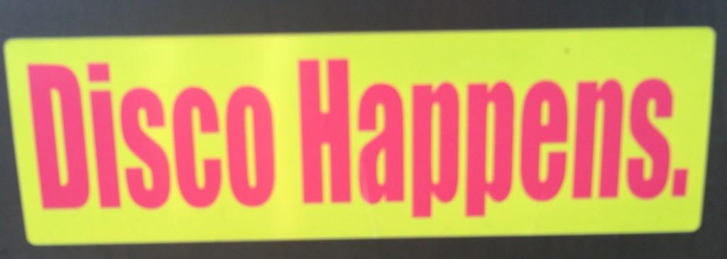 Bumper Sticker_Disco Happens