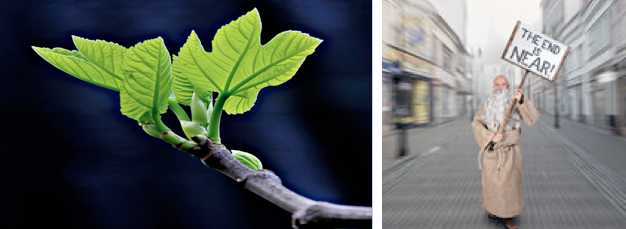 "Two pictures side by side. The first is of a budding fig tree branch. The second of a fringe looking guy holding a sign reading ""the end is near."""