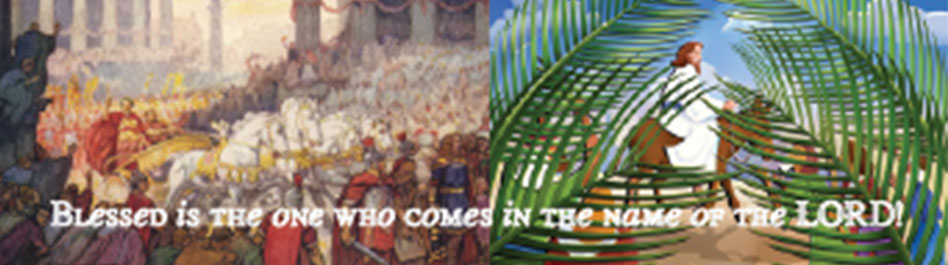 "Side by side pictures of a Roman Triumph and of Jesus entering Jerusalem on a donkey. The scripture ""Blessed is the one who comes in the name of the LORD"" is written over the top."
