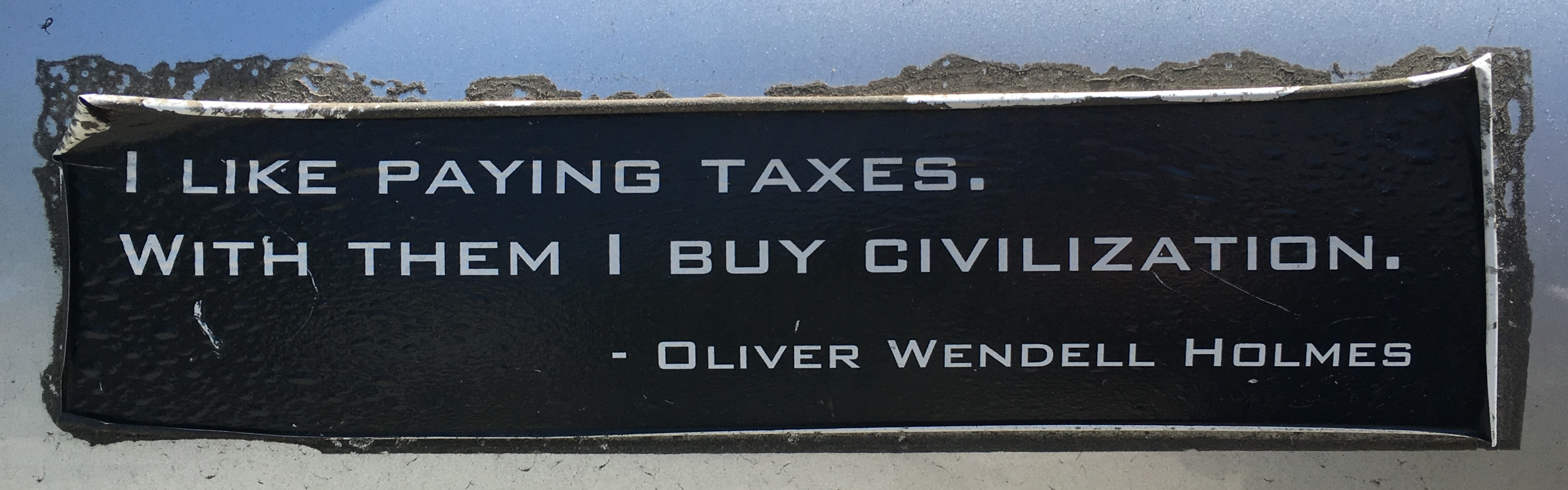 Bumper Sticker W. Holmes on taxes