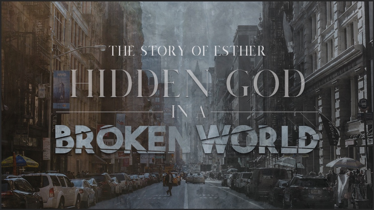 The Story of Esther_Hidden God in a Broken World.jpg