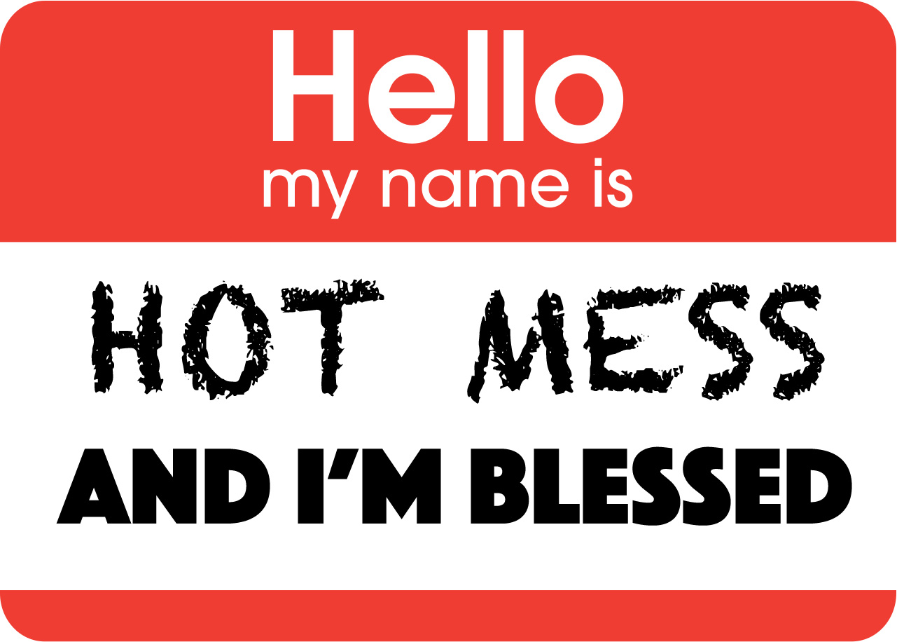 Blessed Hot Mess Name tag.jpg